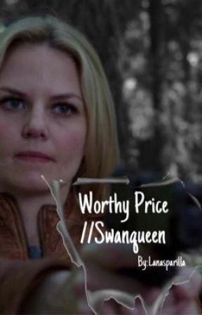 Worthy Price//Swanqueen by lanasparilla
