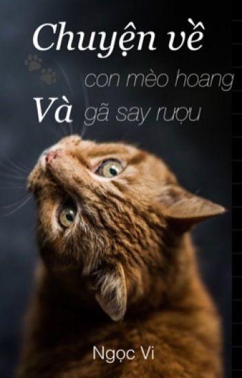 Đọc Truyện Chuyện về con mèo hoang và gã say rượu - Truyen4U.Net