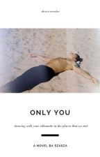 ONLY YOU by gracetopeople