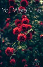 You were mine - Bennoda by LP-IFH