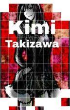 Kimi Takizawa by InsanityDeku