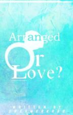 Arranged or Love? by dreamerkr96