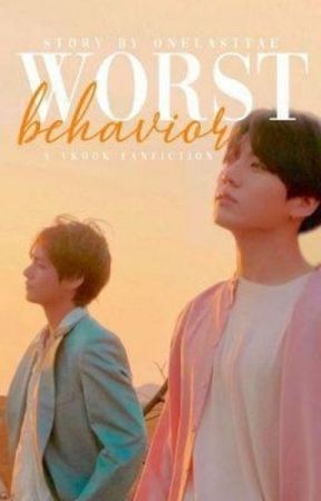 WORST BEHAVIOR | VKOOK ✓ by onelasttae