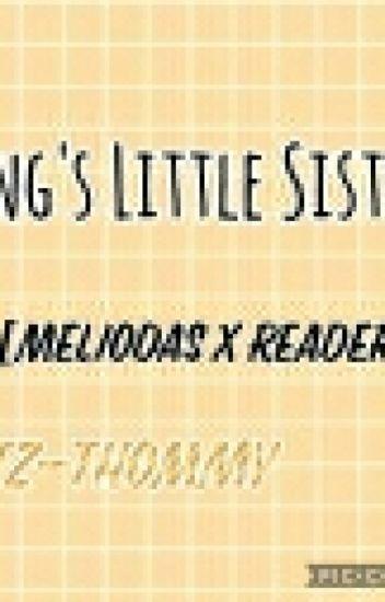 King's Little Sister(Meliodas × Reader)