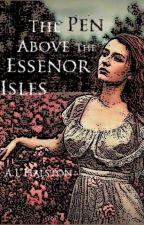 The Pen Above The Essenor Isles by Halstonn