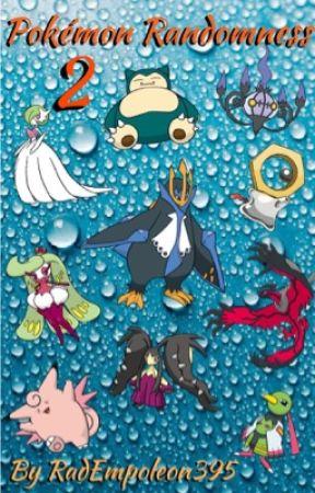 Pokémon Randomness 2 by RadEmpoleon