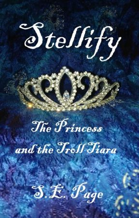 Stellify: The Princess and the Troll Tiara by GlassDryad