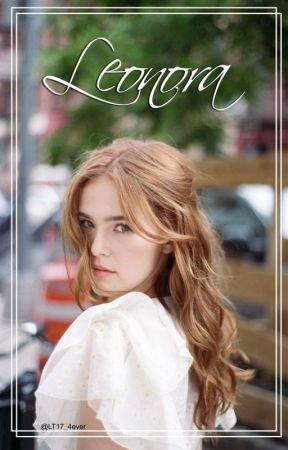 Leonora by LT17_4ever