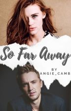 So Far Away .  DM by angie_camb