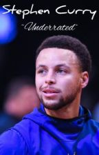 Underrated | Stephen Curry by currybaeby