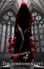 Shadows 4: The Forbidden City  by BeYourselfGM