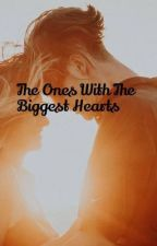 The Ones With The Biggest Hearts by burnt_out_star_