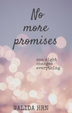 No more promises (ON HOLD) by Dreamer_mie