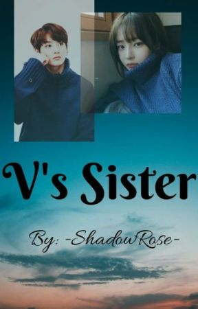 V's Sister (JUNGKOOK ONE SHOT) by -ShadowRose-
