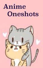 Anime Oneshots by MissAnime6