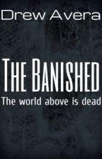 The Banished (Ch 1) by DrewAvera