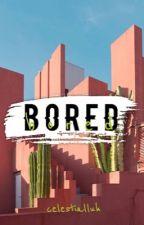 bored || h.g by celestialluh