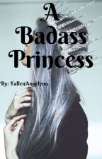 A Badass Princess by FallenAngel709