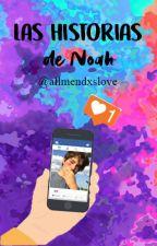 Las historias de Noah by allmendxslove