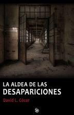 La aldea de las desapariciones by Kauhannet