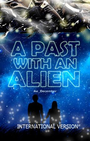 A Past With An Alien ( INTERNATIONAL VERSION ) by Ae_december