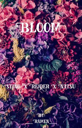 ||Bloom|| Sting x Reader x Natsu  by __Ramen__