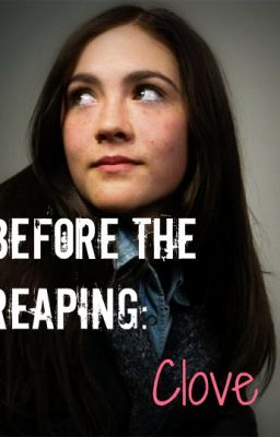 Before the Reaping : Cloves Story