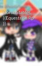 Horse Stables {(Equestrian Rp )} by AriaBlackwater