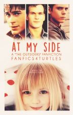 At My Side (The Outsiders Fanfiction) by Fanfics4Turtles