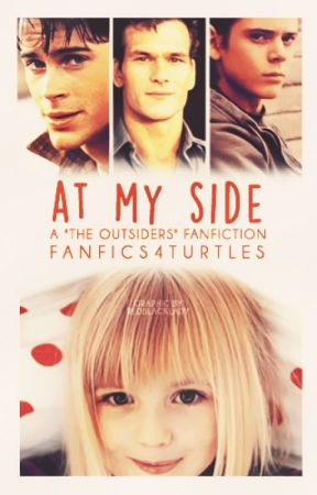 At My Side (The Outsiders Fanfiction) - Chapter 3 - Wattpad