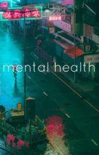mental health by ella666mitchell