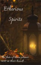 Etherious Spirits by sp8403
