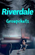 Riverdale/\/\groupchat  by bughead010