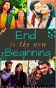 Ending Is The New Beginning !! Completed !!✔ by Beachdivinewrites