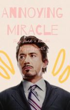 Annoying Miracle {Tony Stark x Reader} by thegreatgrace05