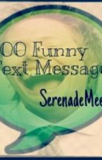 100 Funny Text Messages by SerenadeMee