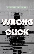 Wrong Click by prevaildelune