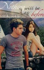 Nothing will be as before (Niall Horan FF) by Nashiiii