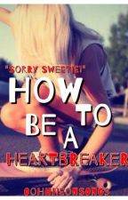 How to Be a Heartbreaker by OoHhneonSongs