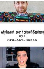 Why haven't I seen it before? (A SeaChaos Story) by Mrs_Kat_Horan