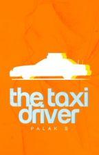 The Taxi Driver [c. soon] by gaytrashbag