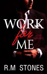 Work For Me by Ilovesweets