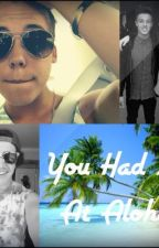 You Had Me At Aloha- A Matthew Espinosa Fanfic by heyimsarah9