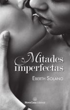 Mitades Imperfectas © EN LIBRERÍAS by EberthSolano