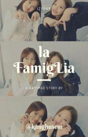 la-FamigLia'  || annyeongz by kanghusein
