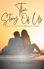 Story Of Us (COMPLETED) by PatriciajeanII