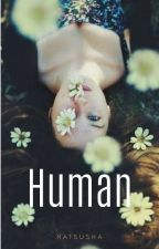 Human by Natsusha
