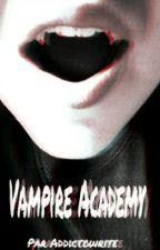 Vampire Academy. by Addictowrite