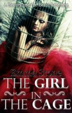 The Girl In The Cage by EmmaStone96