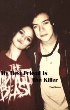 My Best Friend Is Killer by TeaHoran69